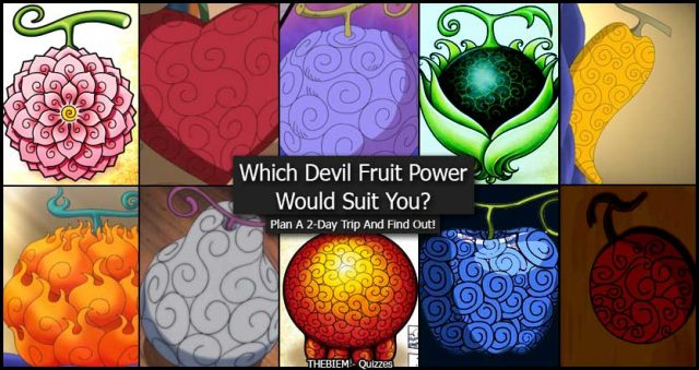 Which Devil Fruit Would Suit You - Plan a 2-day trip