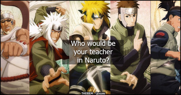 Who would be your teacher in Naruto